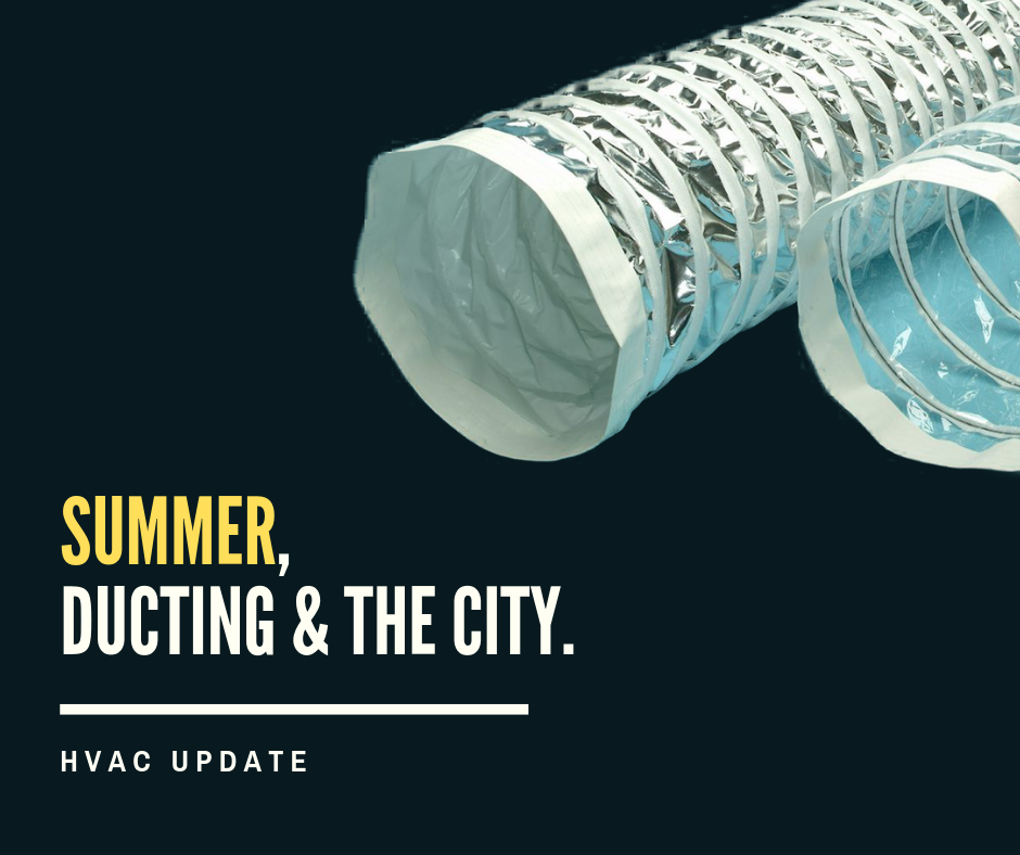 HVAC Ducting Solutions, & Summer at NTC